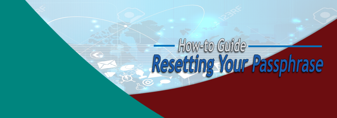 Resetting Your Passphrase