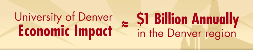 The University of Denver's annual economic impact on the Denver region is nearly $1 billion