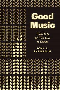 """Good Music"" ""Good Music"" by John Sheinbaum of the Lamont School of Music"