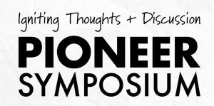 Pioneer Symposium: Igniting thoughts and discussion